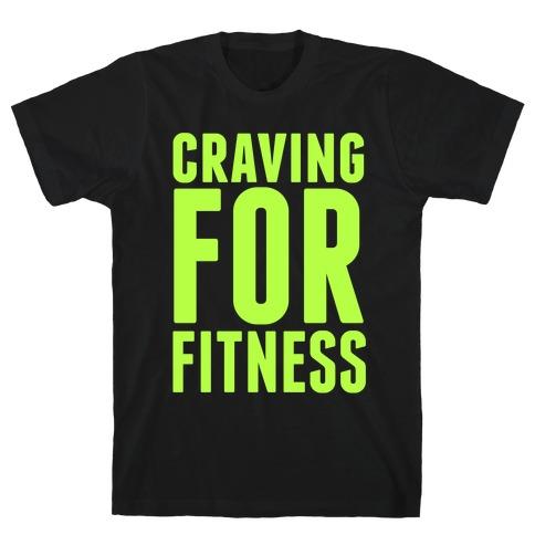 Craving for Fitness Mens/Unisex T-Shirt