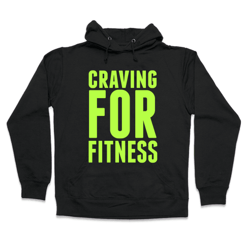 Craving for Fitness Hooded Sweatshirt