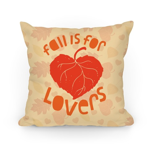 Fall Is For Lovers Pillow