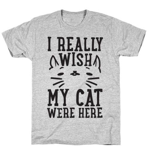 I Really Wish My Cat Were Here Mens T-Shirt