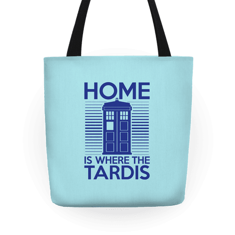 Home Is Where The Tardis Tote