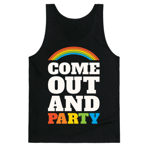 Come Out and Party Tank Top