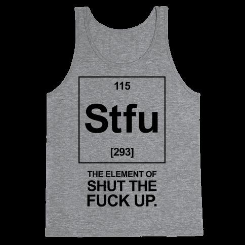 Shut The F*** Up Tank Top