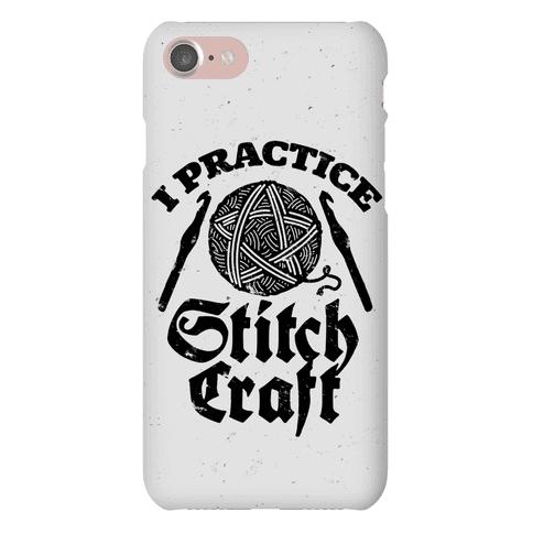 I Practice Stitchcraft Phone Case