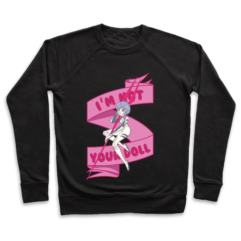 I'm Not Your Doll Pullover