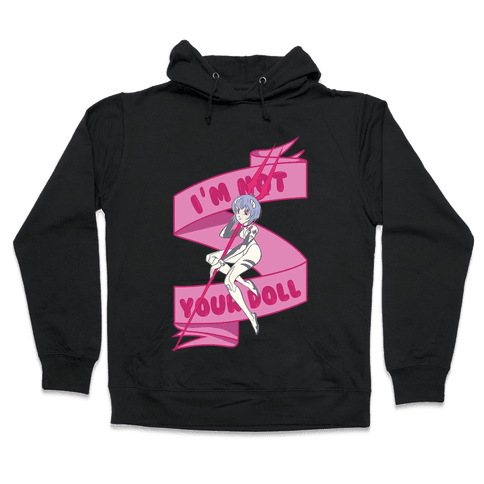 I'm Not Your Doll Hooded Sweatshirt