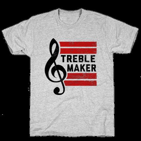 Treble Maker Mens T-Shirt