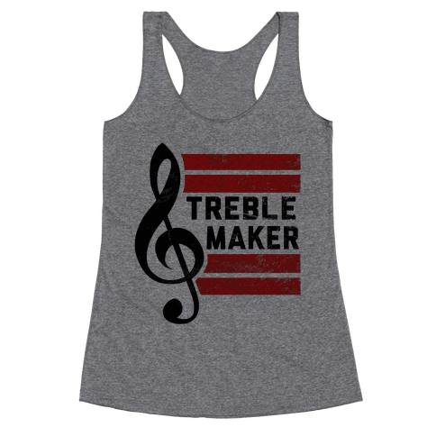 Treble Maker Racerback Tank Top