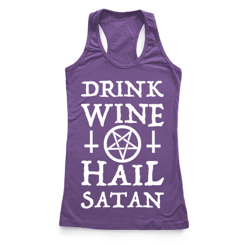 Drink Wine Hail Satan Racerback Tank Top