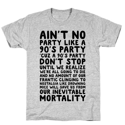 Ain't No Party Like A 90's Party Mens T-Shirt
