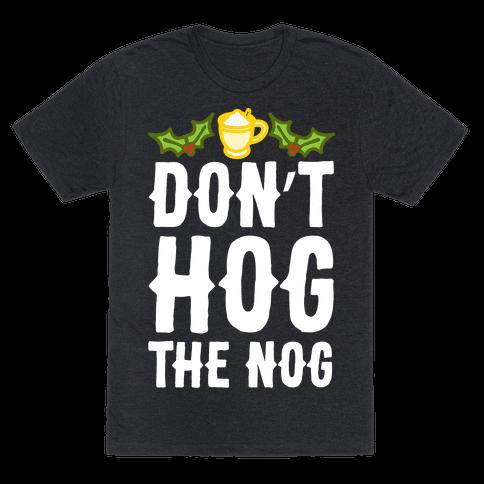 Don't Hog The Nog
