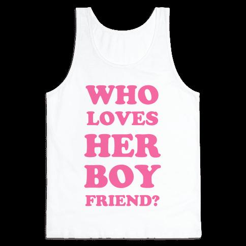 Who Loves Her Boyfriend? Tank Top
