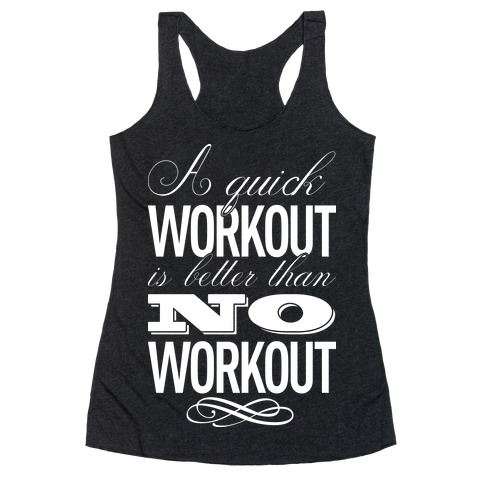 A Quick Workout Racerback Tank Top
