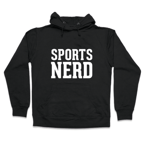 Sports Nerd Hooded Sweatshirt