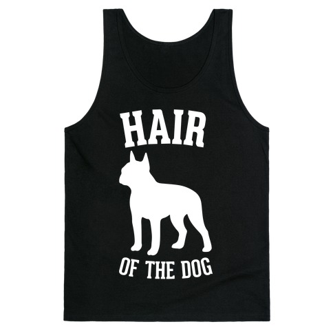 Hair Of The Dog Tank Top