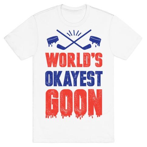 World's Okayest Goon T-Shirt