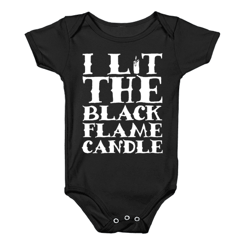 I Lit The Black Flame Candle Baby Onesy