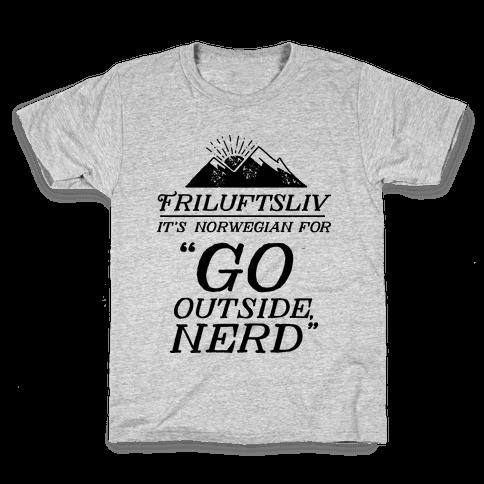 Friluftsliv: It's Norwegian For Go Outside, Nerd Kids T-Shirt