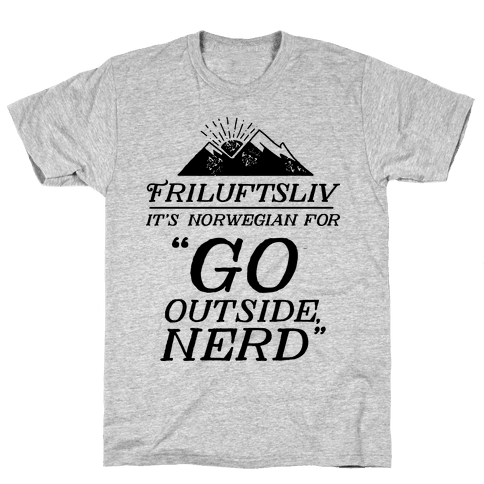 Friluftsliv: It's Norwegian For Go Outside, Nerd Mens T-Shirt