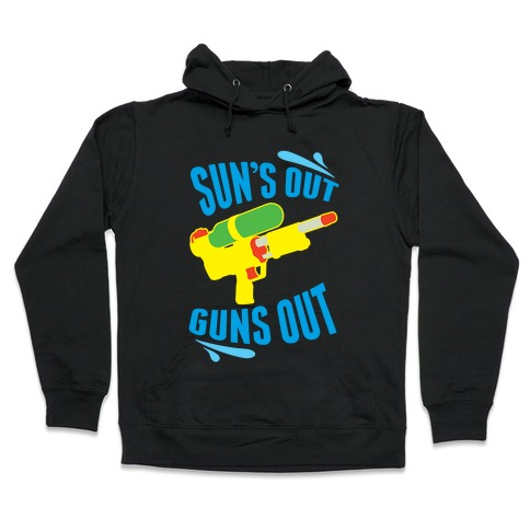 Suns Out, Guns Out Hooded Sweatshirt