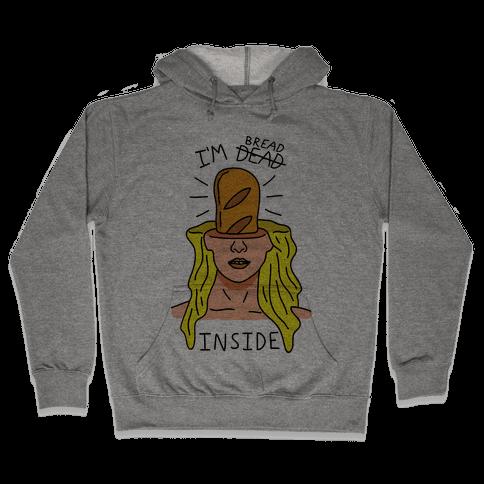 I'm Bread Inside Hooded Sweatshirt