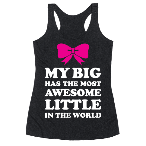 My Big Has An Awesome Little Racerback Tank Top