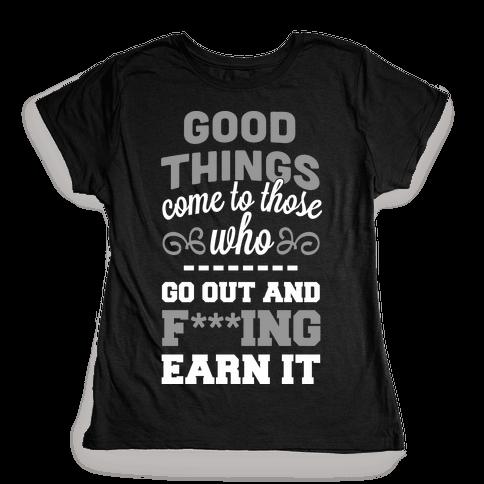 Good Things Womens T-Shirt