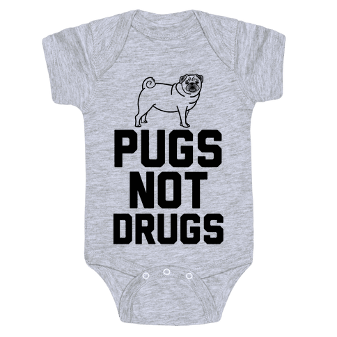 Pugs Not Drugs Baby Onesy