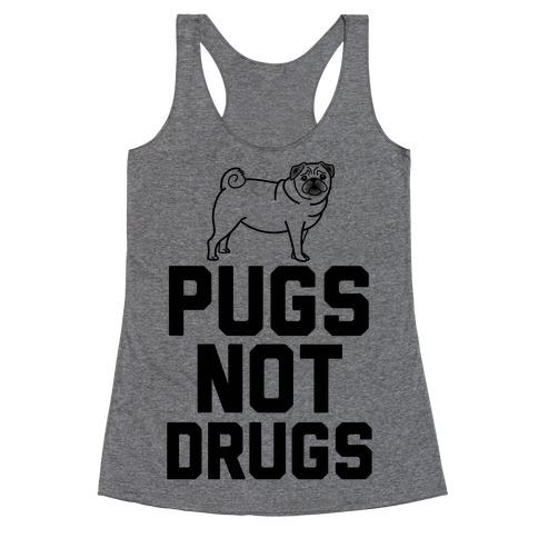 Pugs Not Drugs Racerback Tank Top