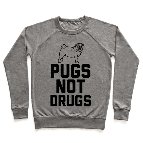 Pugs Not Drugs Pullover