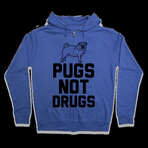 Pugs Not Drugs Zip Hoodie