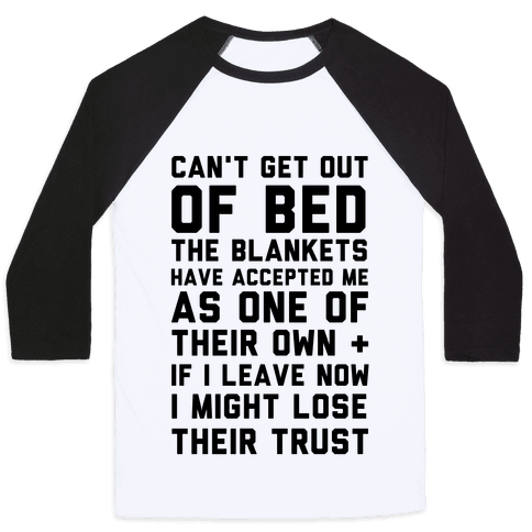 Can't Get Out Of Bed Baseball Tee