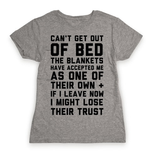 Can't Get Out Of Bed Womens T-Shirt
