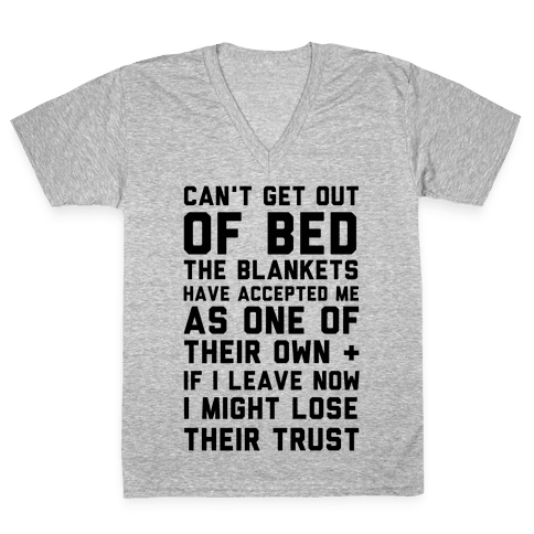 Can't Get Out Of Bed V-Neck Tee Shirt