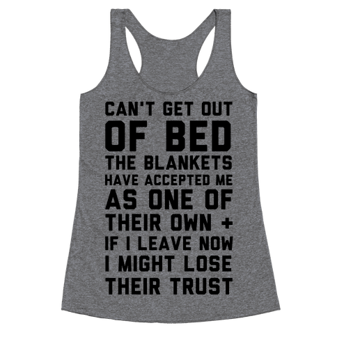 Can't Get Out Of Bed Racerback Tank Top