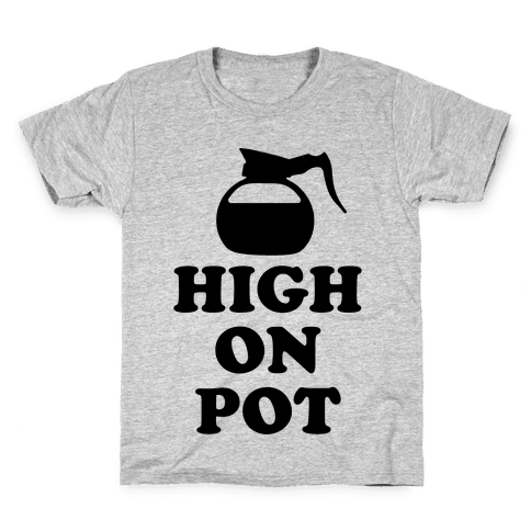High On Pot Kids T-Shirt