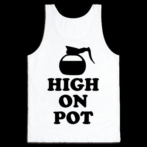 High On Pot Tank Top