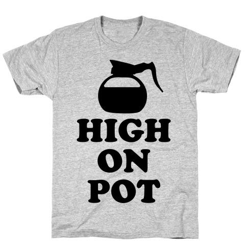 High On Pot T-Shirt