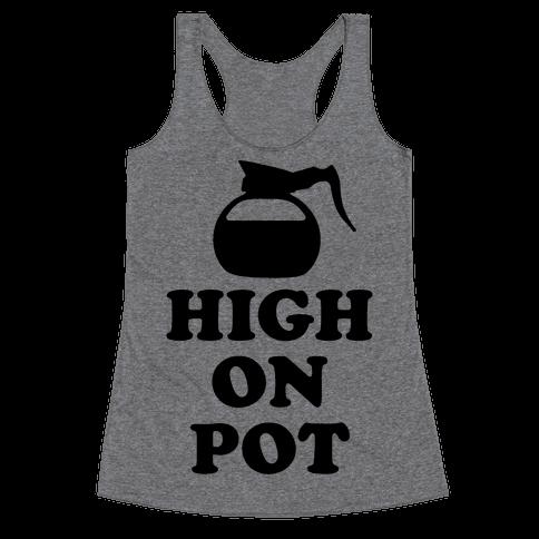 High On Pot Racerback Tank Top