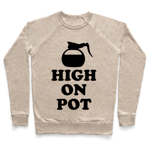 High On Pot Pullover
