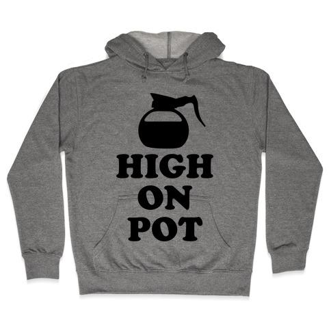 High On Pot Hooded Sweatshirt