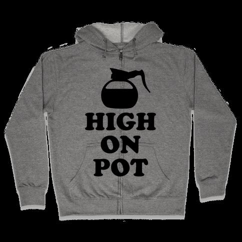 High On Pot Zip Hoodie