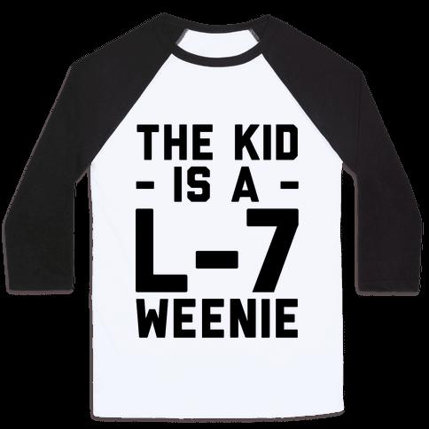 The Kid Is A L-7 Weenie Baseball Tee
