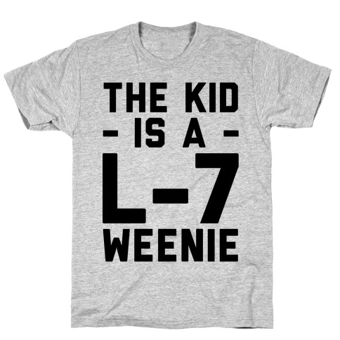 The Kid Is A L-7 Weenie Mens T-Shirt