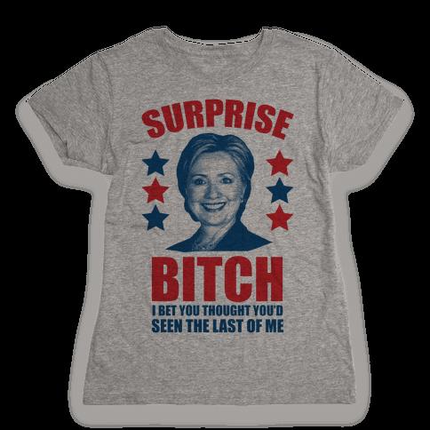 Surprise Bitch Womens T-Shirt