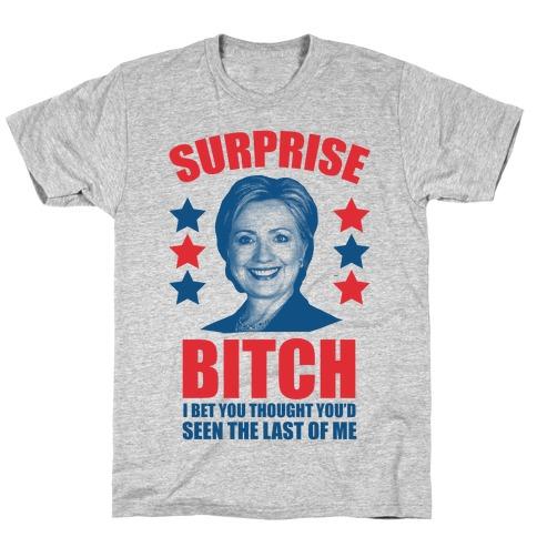 Surprise Bitch Mens T-Shirt