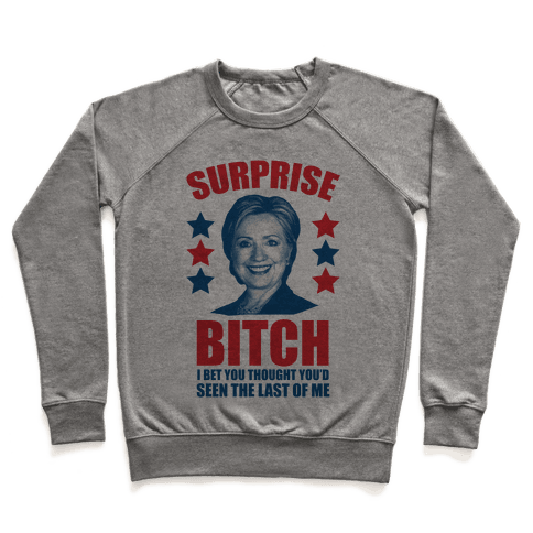Surprise Bitch Pullover
