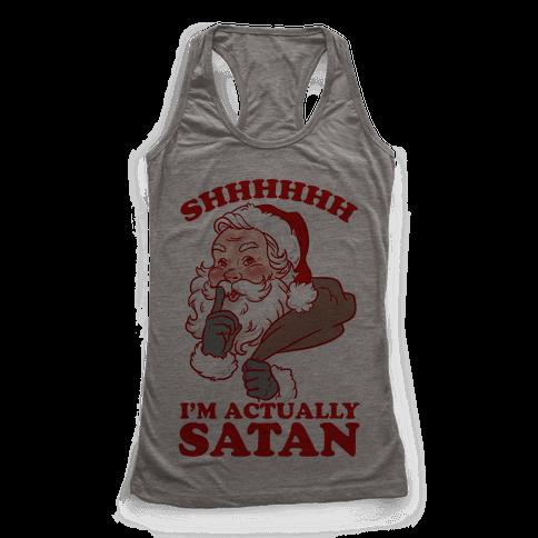 Shh I'm Satan Racerback Tank Top