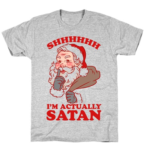 Shh I'm Satan T-Shirt