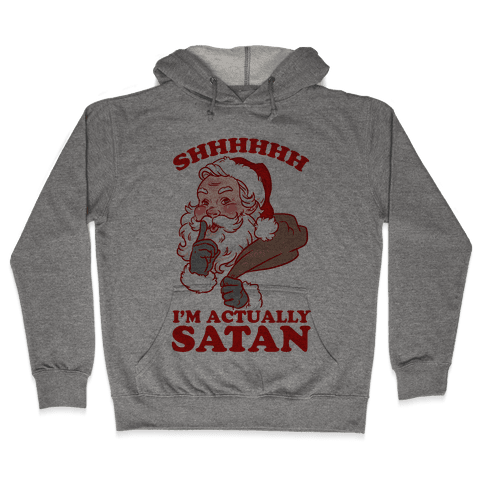 Shh I'm Satan Hooded Sweatshirt